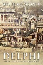 Delphi : A History of the Center of the Ancient World by Michael Scott (2014,...