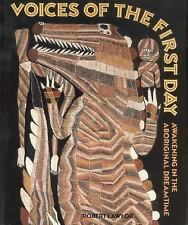 Voices of the First Day : Awakening in the Aboriginal Dreamtime by Robert Lawlor