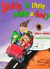 Daddy, Is There Really a God? (DJ and Tracker John) Morris, John Hardcover