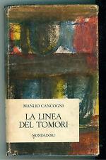 CANCOGNI MANLIO LA LINEA DEL TOMORI MONDADORI 1965 NARRATORI ITALIANI 130
