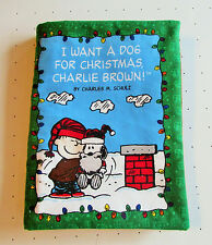 I Want a Dog for Christmas Charlie Brown Snoopy Peanuts Fabric Handmade Book