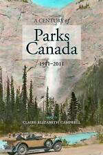 Century of Parks Canada: 1911-2011 (Canadian History and Environment), , Good, P