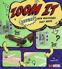 Zoom It: Invent New Machines That Move (Fact Finders)-ExLibrary