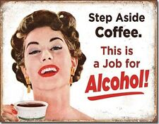 Step Aside Coffee Job for Alcohol TIN SIGN funny poster vtg bar wall decor 2036