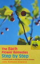 The Bach Flower Remedies Step by Step: A Complete Guide to Selecting and Using t
