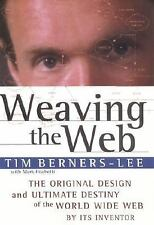 Weaving the Web : The Original Design and Ultimate Destiny of the World Wide Web