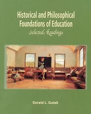 Historical and Philosophical Foundations of Education : Selected Readings by...