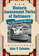 Historic Amusement Parks in Baltimore : An Illustrated History by John P....