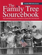 Family Tree Sourcebook : The Essential Guide to American County and Town...