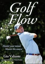 Golf Flow by Giovanni Valiante (2013, Paperback) Master Your Mind the Course