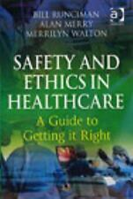 NEW - Safety and Ethics in Healthcare: A Guide to Getting it Right