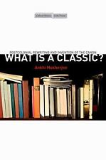 Cultural Memory in the Present: What Is a Classic? : Postcolonial Rewriting...
