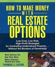 HOW TO MAKE MONEY WITH REAL ESTATE OPTIONS - THOMAS J. LUCIER (PAPERBACK) NEW