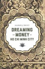 Critical Dialogues in Southeast Asian Studies: Dreaming of Money in Ho Chi Minh…
