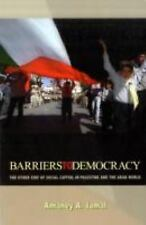 Barriers to Democracy : The Other Side of Social Capital in Palestine and the...