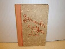 Vtg Antique 1896 Cookbook Soups & Dressed Fish A La Mode Mrs De Salis DeSalis