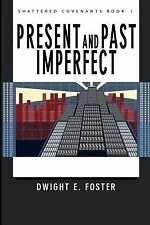 Present and Past Imperfect by Dwight E. Foster (2001, Paperback)