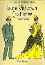 Late Victorian Costumes Paper Dolls (History of Costume) by Tierney, Tom