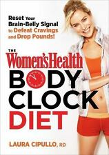 The Women's Health Body Clock Diet: The 6-Week Plan to Reboot Your Metabolism an