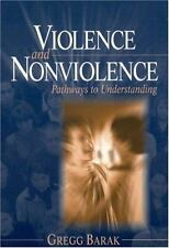 Violence and Nonviolence: Pathways to Understanding
