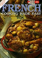 "French Cooking Made Easy (""Australian Women's Weekly"" Home Library)"