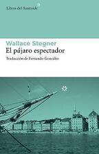 El pajaro espectador (Spanish Edition)