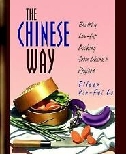 The Chinese Way: Healthy Low-fat Cooking from China's Regions Yin-Fei Lo, Eilee