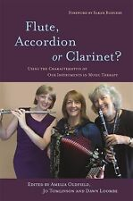 Flute, Accordion or Clarinet? : Using the Characteristics of Our Instruments...