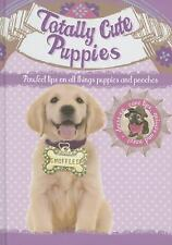 Totally Cute Puppies: Perfect tips on all things puppies and pooches Brand NEW