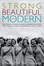 Strong, Beautiful and Modern: National Fitness in Britain, New Zealand-ExLibrary