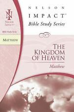 Nelson Impact Bible Study Guide: Matthew The Kingdom of Heaven by Thomas Nelson