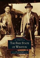 Images of America Ser.: Free State of Winston by Don Dodd and Amy Dodd (2000,...