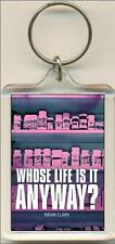 Whose Life Is It Anyway. The Play. Keyring / Bag Tag.