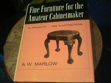Fine Furniture for the Amateur Cabinetmaker by A.W. Marlow 14 projects bkc