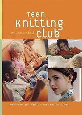Teen Knitting Club: Chill Out and Knit - Maureen Lasher, Carol Abrams, Jennifer