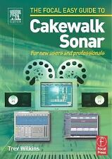 Focal Easy Guide to Cakewalk Sonar: For new users and professionals-ExLibrary