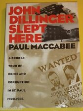 John Dillinger Slept Here 1995 St Paul Crime 1920-1936 History Great Pictures!