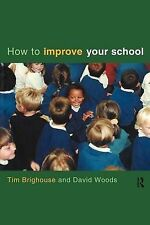 How to Improve Your School, Tim Brighouse, David Woods