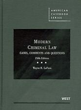 Modern Criminal Law Cases, Comments and Questions by Wayne R. LaFave