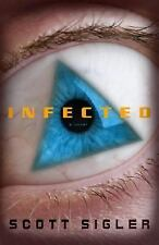 Infected: A Novel by Sigler, Scott, Acceptable Book