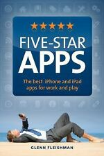 Five-Star Apps: The best iPhone and iPad apps for work and play Fleishman, Glen