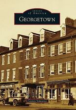 Images of America: Georgetown by Canden Schwantes (2014, Paperback)