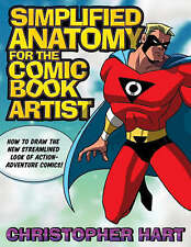 Simplified Anatomy for the Comic Book Artist, Chris Hart