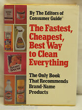 The Fastest Cheapest Best Way Clean Everything by The Editors of Consumer Guide