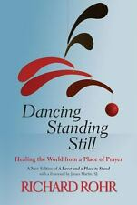 Dancing Standing Still: Healing the World from a Place of Prayer; A Ne-ExLibrary