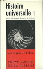 LA PLEIADE / HISTOIRE UNIVERSELLE T.1 : DES ORIGINES A L'ISLAM - NRF