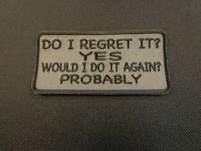 DO I REGRET IT? YES WOULD I DO IT  FUNNY SAYING PATCH BIKER OUTLAW VEST PATCH MC