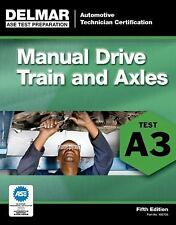 Delmar A3 ASE Automotive Manual Drivetrains Axles Test Prep Manual Exam Guide