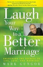 Laugh Your Way to a Better Marriage by Mark Gungor Paperback NEW