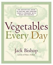 Vegetables Every Day: The Definitive Guide to Buying and Cooking Today's Produc